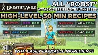 Zelda: Breath of the Wild - Best High-Level 30 Min. Attack/Defense/Stealth/Speed Recipes
