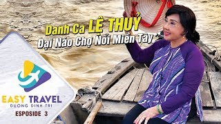 Danh Ca Lệ Thủy Đại Náo Chợ Nổi Cái Răng | Diva Le Thuy Is In The Famous Floating Market In Vietnam