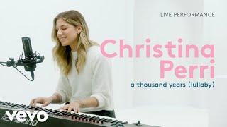 "Christina Perri - ""a thousand years (lullaby)"" Live Performance | Vevo"