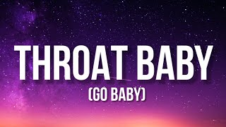 BRS Kash - Throat Baby (Go Baby) [Lyrics] Throat babies,I'm tryna give 'em to you [Tiktok Song]