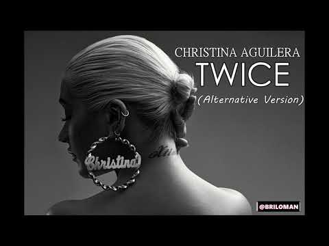 Christina Aguilera - TWICE (Alternative Version)