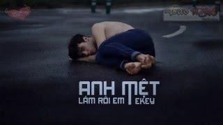 Anh Mệt Lắm Rồi Em - Ekey [Video Lyric Official HD]