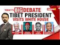 Tibet President Visits White House | Time World Backs A Free Tibet? | NewsX