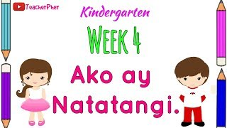 KINDERGARTEN Week 4 Messages : Ako Ay Natatangi (I am Unique)