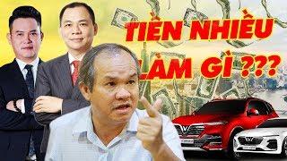 Tỷ Phú Phạm Nhật Vượng Và Các Đại Gia Việt Kiếm Tiền Nhiều Để Làm Gì?