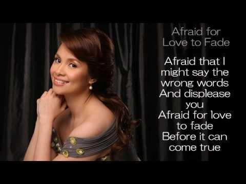 Afraid for Love to Fade by Lea Salonga