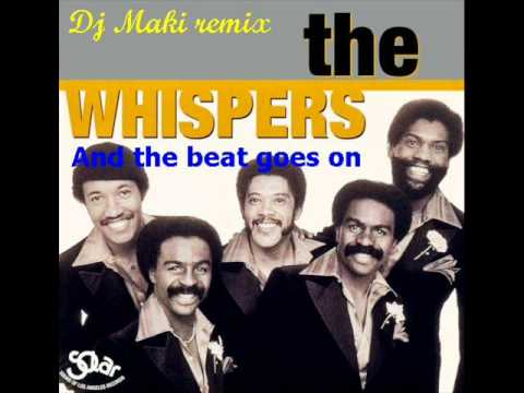 The Whispers - And the beat goes on (Dj Maki remix) - YouTube