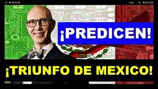 TODO EL MUNDO DICE QUE MEXICO SERA LA PROXIMA POTENCIA MUNDIAL