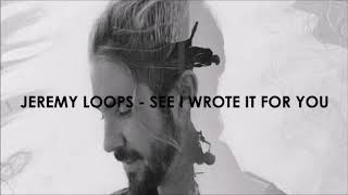 Jeremy Loops - See I Wrote It For You