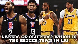 Who Is Now The Better Team In LA? Lakers Or Clippers?