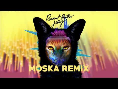 Peanut Butter Jelly (Moska Remix)
