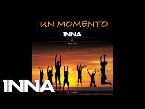 INNA feat. Juan Magan - Un momento (Extended Version by Play&WIn)