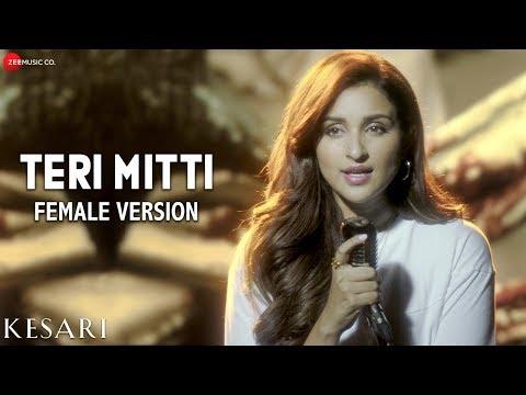 Teri Mitti Female Version - Kesari | Arko feat. Parineeti Chopra | Akshay Kumar | Manoj Muntashir