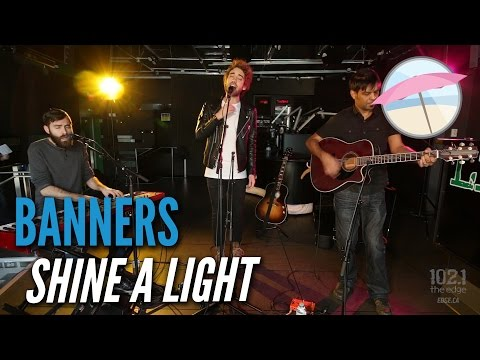Banners - Shine A Light (Live at the Edge)