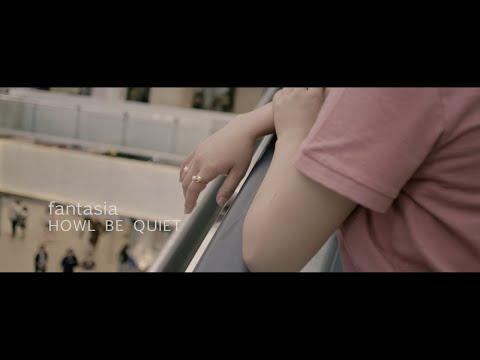 HOWL BE QUIET「fantasia」MV