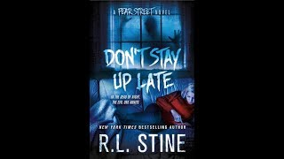 Don't Stay Up Late (Fear Street) BY R.L. Stine  PART 1 ( Age 15-up  )
