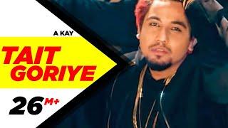 Tait Goriye – A Kay – Jai Shire