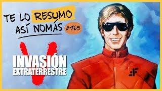 V Invasión Extraterrestre | Te Lo Resumo Así Nomás#165