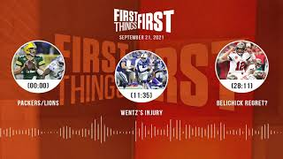 Packers/Lions, Wentz's injury, Belichick's regret | FIRST THINGS FIRST audio podcast (9.21.21)