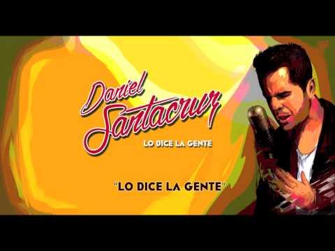 Daniel Santacruz - Lo Dice La Gente (Audio)