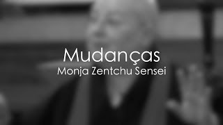 Mudanças - Monja Zentchu Sensei