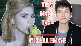 TRY NOT TO GET TURNED ON CHALLENGE!