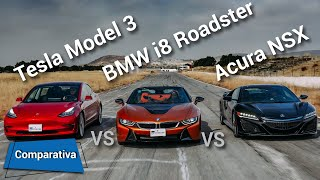 Tesla Model 3 VS BMW i8 Roadster VS Acura NSX -  ¿Con cuál te quedas?   Autocosmos