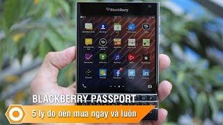 5 lý do nên mua Blackberry Passport ngay và luôn
