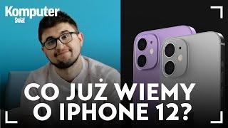 Co wiemy o iPhone 12? Oto najpewniejsze plotki