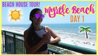 Beach House Tour! Myrtle Beach Day 1!
