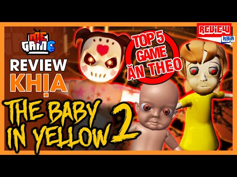 Review Khịa: The Baby In Yellow 2 & Top 5 Game Ăn Theo Baby In Yellow | meGAME