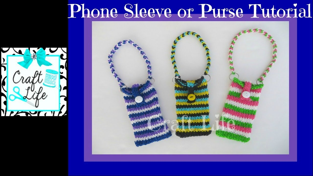 Craft Life Phone Sleeve Or Purse On One Rainbow Loom Fits