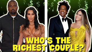 You'll Never Guess Which Couple is Richer? (Kim Kardashian and Kayne West or Jay-Z and Beyonce)