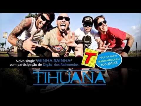 Baixar Tihuana - Minha Rainha participação especial Digão Raimundos