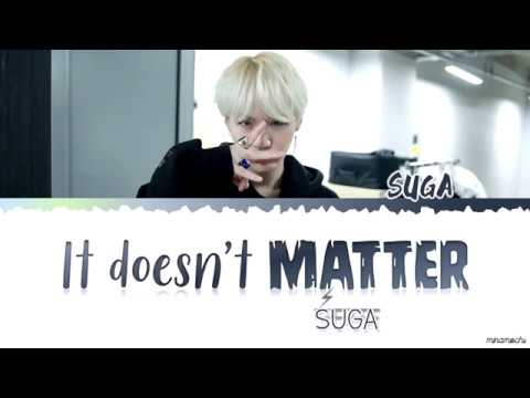 SUGA (슈가) – 'It doesn't matter' (싸이하누월) MIX Final Lyrics [Han_Rom_Eng]
