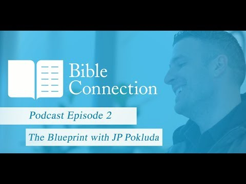 Bible Connection Podcast: The Blueprint with JP Pokluda