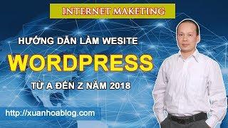 Hướng Dẫn Tạo Website Bằng Wordpress Từ A Đến Z năm 2018