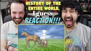 HISTORY Of The ENTIRE WORLD, I guess - REACTION!!!