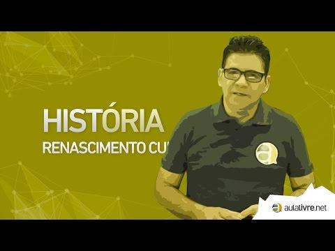 História Geral - Renascimento - Renascimento Cultural