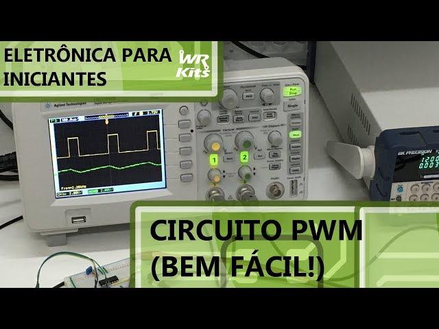 CIRCUITO PWM (BEM FÁCIL) | Eletrônica para Iniciantes #159