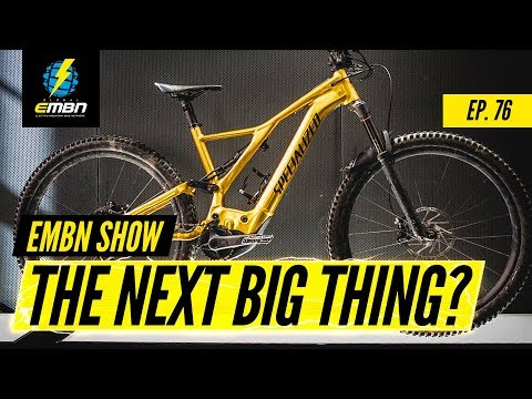 The Next Challenges Faced By The E-MTB Industry | EMBN Show Ep. 76