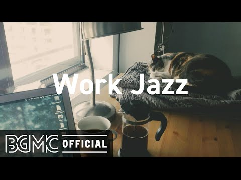 Work Jazz - Relaxing Jazz & Bossa Nova Music For Work & Study