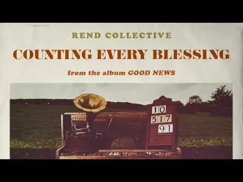Rend Collective - Counting Every Blessing (Audio)
