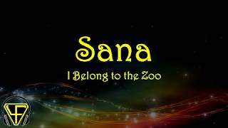 Sana - I Belong to The Zoo (Lyrics Video)