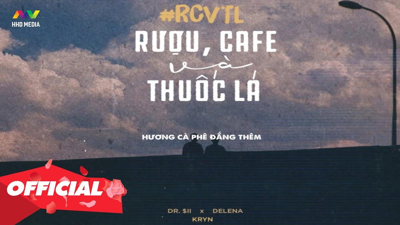 RCVTL (Rượu, Cafe và Thuốc Lá) - $ii x Delena x Kryn [Official Lyrics Video]