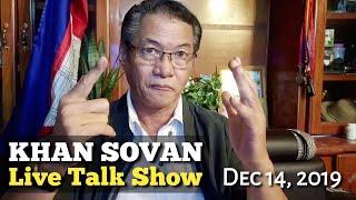 KHAN SOVAN Live Talk Show 14 December 2019 | Khmer Mjas Srok News