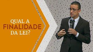 03/04/19 - Qual a finalidade da lei? - Pr. Rodrigo Rodrigues