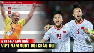 BẢNG XẾP HẠNG ĐT Việt Nam: Thăng tiến vượt bậc trên BXH FIFA, vượt mặt đội bóng CHÂU ÂU!