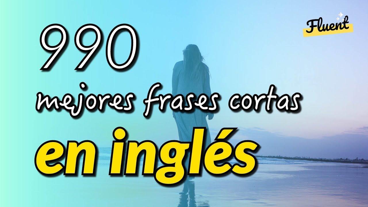 Las 990 Mejores Frases Cortas En Inglés Recorded By Real Human Voice
