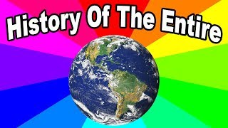 What is history of the entire world, I guess? A look at Bill Wurtz memes